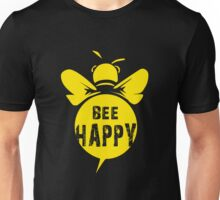 Bee Happy Cool Bee Graphic Typo Design Unisex T-Shirt