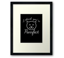 I Think You're Purrfect Framed Print