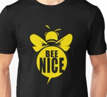 Bee Nice Cool Bee Graphic Typo Design Unisex T-Shirt