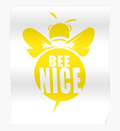 Bee Nice Cool Bee Graphic Typo Design Poster