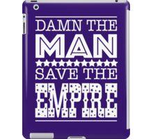 Damn the Man, Save the Empire iPad Case/Skin