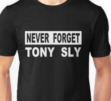 never forget tony sly Unisex T-Shirt