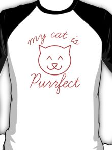 My Cat Is Purrfect T-Shirt
