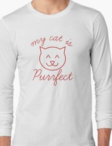 My Cat Is Purrfect Long Sleeve T-Shirt