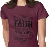 Our faith can move mountains. Inspirational and motivational quote. Womens Fitted T-Shirt
