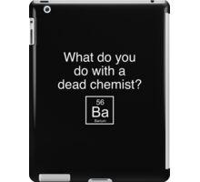 What Do You Do With A Dead Chemist? Barium iPad Case/Skin