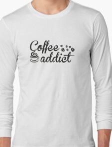 Coffee Addict Long Sleeve T-Shirt