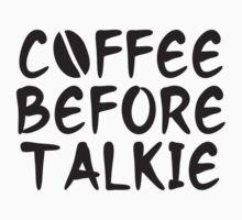Coffee Before Talkie by DesignFactoryD
