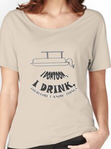 I pontoon, I drink, Therefore I know things Women's Relaxed Fit T-Shirt
