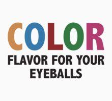 Color Flavor For Your Eyeballs by DesignFactoryD