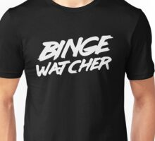 Binge Watcher Unisex T-Shirt