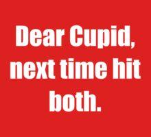 Dear Cupid, Next Time Hit Both by DesignFactoryD