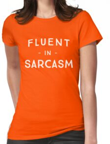 Fluent in Sarcasm Womens Fitted T-Shirt