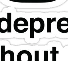 I'm Depresso Without My Espresso Sticker