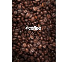 #coffee Photographic Print