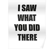 I Saw What You Did There Poster