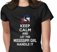 Keep calm and let the Mississippi girl handle it Womens Fitted T-Shirt