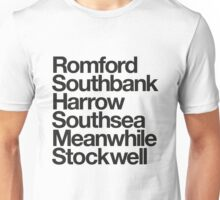 Romford. Southbank. Harrow. Southsea. Meanwhile. Stockwell. Unisex T-Shirt