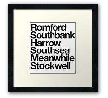 Romford. Southbank. Harrow. Southsea. Meanwhile. Stockwell. Framed Print