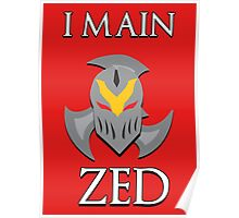 I main Zed - League of Legends Poster