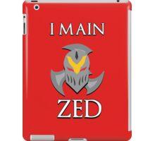 I main Zed - League of Legends iPad Case/Skin