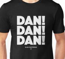 Alan Partridge - Dan! Dan! Dan! Unisex T-Shirt