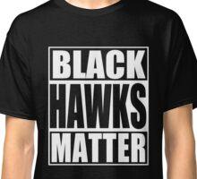 Black Hawks Matter Classic T-Shirt
