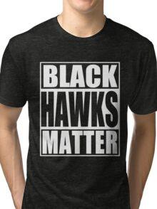 Black Hawks Matter Tri-blend T-Shirt