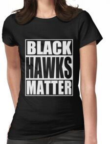 Black Hawks Matter Womens Fitted T-Shirt