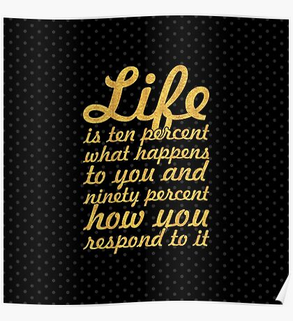 "Life is ten percent... ""Charles R. Swindoll"" Inspirational Quote (Square) Poster"
