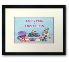 Create more, consume less Framed Print