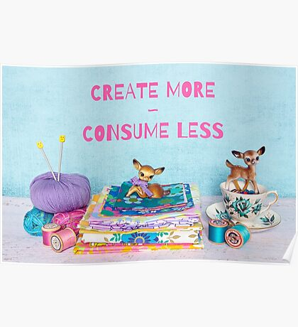 Create more, consume less Poster