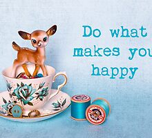 Do what makes you happy by Zoe Power