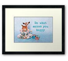 Do what makes you happy Framed Print