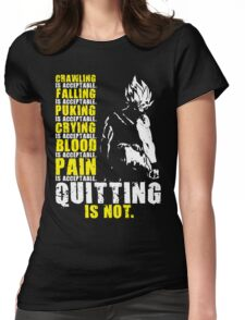 Quitting Is Not Acceptable (Saiyan) Womens Fitted T-Shirt