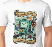 Who wants to play videogames? BMO Unisex T-Shirt