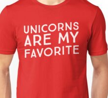 Unicorns are my favorite Unisex T-Shirt