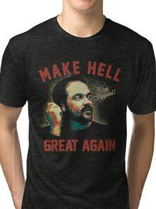 """Mark Sheppard """"Make Hell Great Again""""  Tri-blend T-Shirt"""