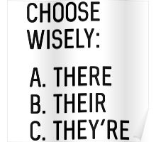 Choose Wisely. A. There. B. Their. C. They're Poster