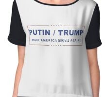 Putin Trump - Make America Grovel Again Chiffon Top