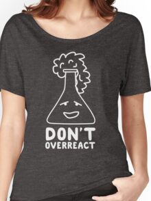 Chemistry Beaker Drawing - Don't Overreact Women's Relaxed Fit T-Shirt