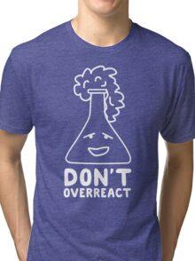 Chemistry Beaker Drawing - Don't Overreact Tri-blend T-Shirt