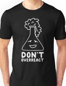 Chemistry Beaker Drawing - Don't Overreact Unisex T-Shirt