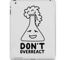 Chemistry Beaker Drawing - Don't Overreact iPad Case/Skin