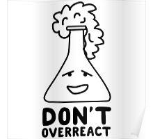 Chemistry Beaker Drawing - Don't Overreact Poster