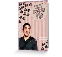 My Teenwolfed Valentine [I've got a little crush going on you] Greeting Card