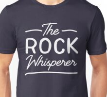 The rock whisperer Unisex T-Shirt
