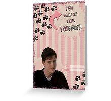 My Teenwolfed Valentine [You Make Me Feel Younger] Greeting Card
