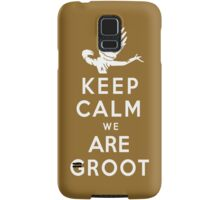 Keep Calm We Are Groot Samsung Galaxy Case/Skin