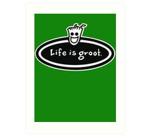 Life is Groot Art Print
